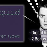 "Digital Release of Liquid's ""Energy Flows"" gets Two Bonus Tracks"