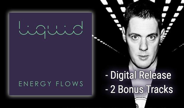 "Digital Release of Liquid's ""Energy Flows"" gets Two Bonus Tracks"