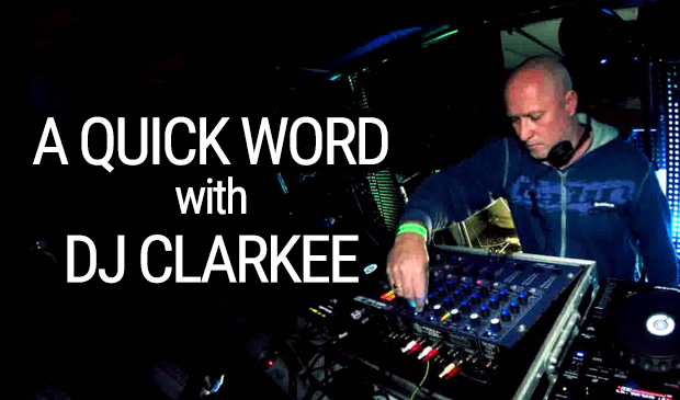 A QUICK WORD with DJ CLARKEE