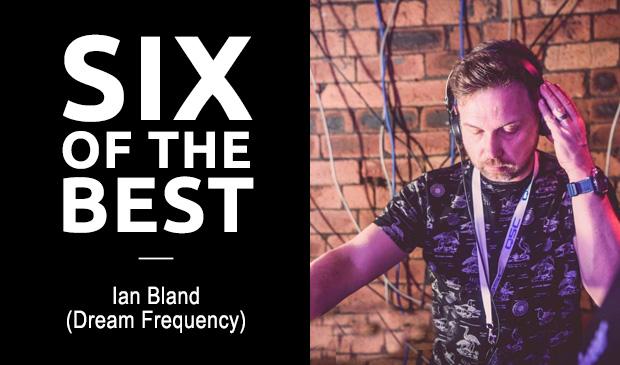 SIX OF THE BEST: Ian Bland (Dream Frequency)