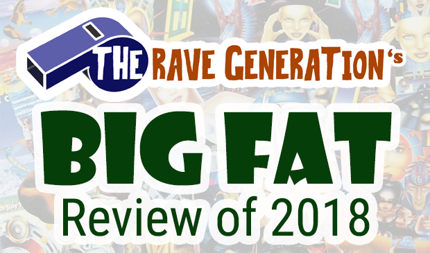 The Rave Generation's Big Fat Review of 2018